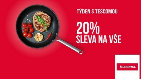 Týden s Tescomou: Pořiďte vše se slevou -20 %